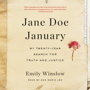 Jane Doe January - My Twenty-Year Search for Truth and Justice audiobook by Emily Winslow