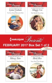 Harlequin Presents February 2017 - Box Set 1 of 2 - The Desert King's Blackmailed Bride\The Last Di Sione Claims His Prize\The Sheikh's Secret Son\Vows They Can't Escape ebook by Lynne Graham, Maisey Yates, Maggie Cox,...