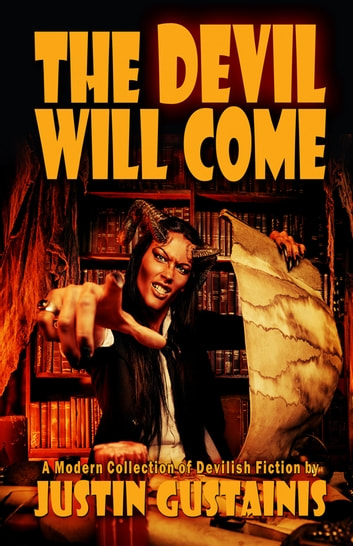 The Devil Will Come ebook by Justin Gustainis