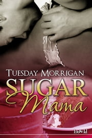 Sugar Mama ebook by Tuesday Morrigan