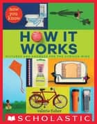 Now You Know How It Works ebook by Valorie Fisher, Valorie Fisher