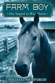Farm Boy - The Sequel to War Horse ebook by Michael Morpurgo