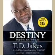 Destiny - Step into Your Purpose audiobook by T. D. Jakes