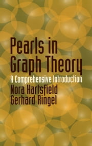 Pearls in Graph Theory - A Comprehensive Introduction ebook by Nora Hartsfield,Gerhard Ringel