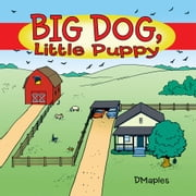 Big Dog, Little Puppy ebook by DMaples