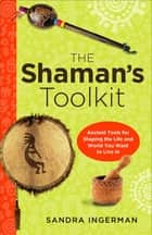 The Shamans Toolkit ebook by Sandra Ingerman