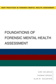 Foundations of Forensic Mental Health Assessment ebook by Kirk Heilbrun;Thomas Grisso;Alan Goldstein