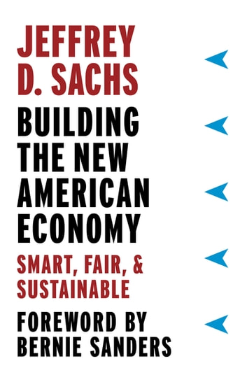 Building the New American Economy - Smart, Fair, and Sustainable ebook by Jeffrey D. Sachs