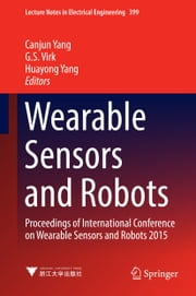 Wearable Sensors and Robots - Proceedings of International Conference on Wearable Sensors and Robots 2015 ebook by Kobo.Web.Store.Products.Fields.ContributorFieldViewModel