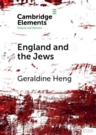 England and the Jews - How Religion and Violence Created the First Racial State in the West ekitaplar by Geraldine Heng