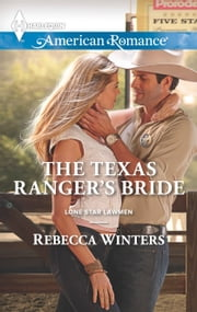 The Texas Ranger's Bride ebook by Rebecca Winters