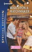Wish Upon a Matchmaker