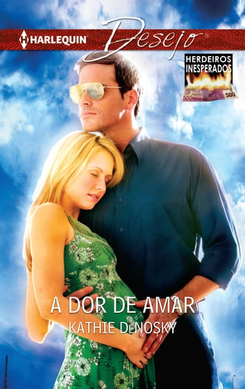 A dor de amar eBook by Kathie Denosky
