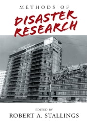 Methods of Disaster Research ebook by (edited by) Robert A. Stallings