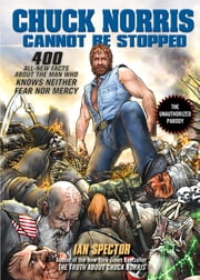 Chuck Norris Cannot Be Stopped ebook by Ian Spector