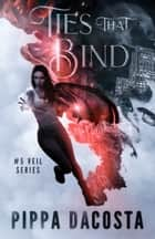 Ties That Bind - A Muse Urban Fantasy ebook by