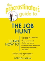 The Procrastinator's Guide to the Job Hunt ebook by Lorelei Lanum