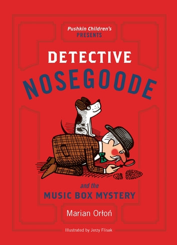 Detective Nosegoode and the Music Box Mystery ebook by Marian Orłoń