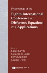 Proceedings of the Eighth International Conference on Difference Equations and Applications ebook by Elaydi, Saber N.