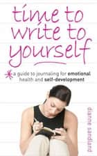 Time to Write to Yourself ebook by Dianne Sandland
