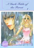 A Dark Fable of the Forest Vol.1 ebook by Yuriko Matsukawa