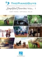 The Piano Guys - Simplified Favorites, Vol. 1 ebook by The Piano Guys