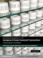Unconscionability in European Private Financial Transactions - Protecting the Vulnerable ebook by Mel Kenny,James Devenney,Lorna Fox O'Mahony