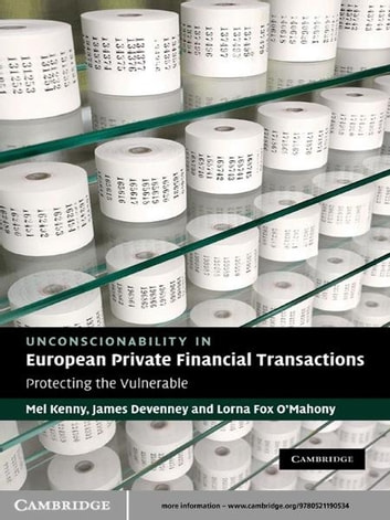 Unconscionability in European Private Financial Transactions - Protecting the Vulnerable ebook by