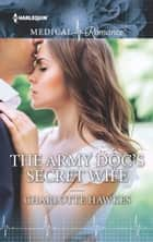 The Army Doc's Secret Wife ekitaplar by Charlotte Hawkes