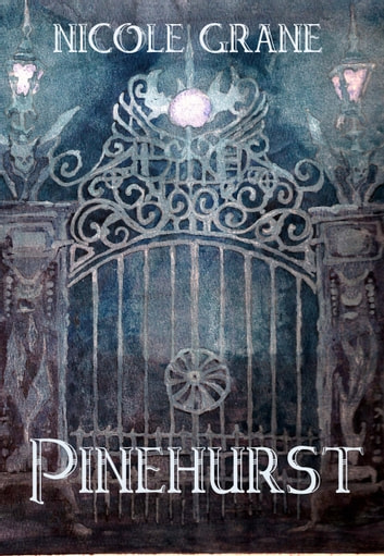 Pinehurst ebook by Nicole Grane