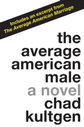 The Average American Male - A Novel ebook by Chad Kultgen