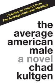 The Average American Male ebook by Chad Kultgen