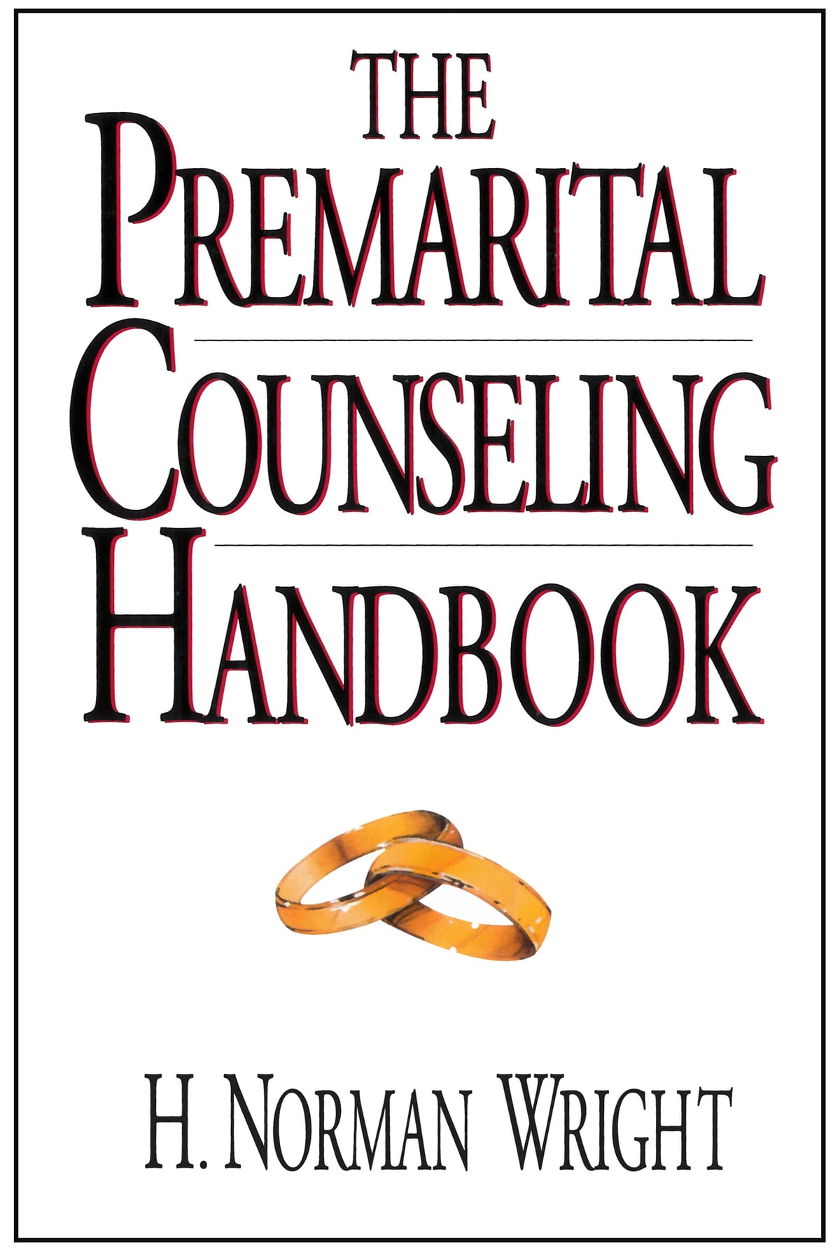 The Premarital Counseling Handbook eBook by H. Norman Wright ...