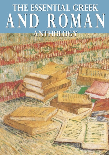 The Essential Greek and Roman Anthology ebook by Virgil