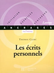 Les écrits personnels - Edition 2001 - Mémoires, autobiographie, journal ebook by Thomas Clerc