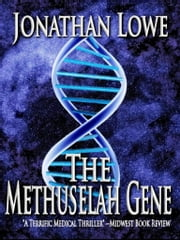 The Methuselah Gene ebook by Jonathan Lowe