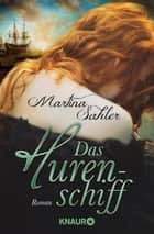 Das Hurenschiff - Roman ebook by Martina Sahler