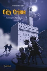City Crime - Vermisst in Florenz - Band 1 ebook by Andreas Schlüter