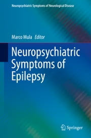 Neuropsychiatric Symptoms of Epilepsy ebook by Marco Mula