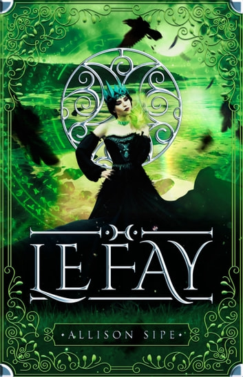 Le Fay: A Soothsayer Novella - Magic Is All Around Us ebook by Allison Sipe