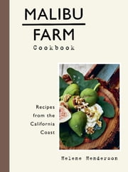 Malibu Farm Cookbook - Recipes from the California Coast ebook by Helene Henderson,Martin Lof
