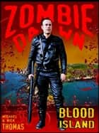 Blood Island (Zombie Dawn Stories) ebook by