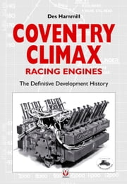 Coventry Climax Racing Engines - The definitive development history ebook by Des Hammill