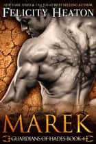 Marek (Guardians of Hades Romance Series Book 4) ebook by Felicity Heaton