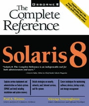 Solaris 8: The Complete Reference ebook by Veeraraghavan, Sriranga