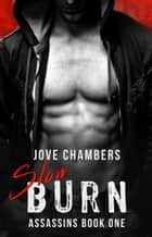 Slow Burn ebook by Jove Chambers