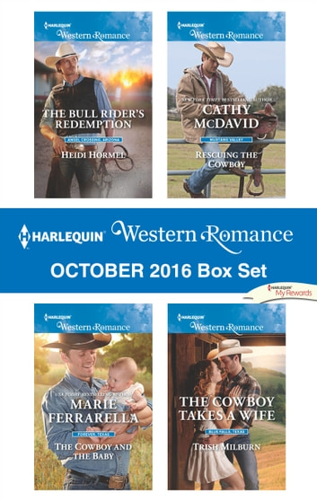 Harlequin Western Romance October 2016 Box Set - The Bull Rider's Redemption\The Cowboy and the Baby\Rescuing the Cowboy\The Cowboy Takes a Wife ebook by Heidi Hormel,Marie Ferrarella,Cathy McDavid,Trish Milburn