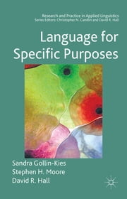 Language for Specific Purposes ebook by Dr Sandra Gollin-Kies,Professor David R. Hall,Stephen H. Moore