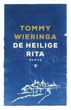 De heilige Rita ebook by Tommy Wieringa