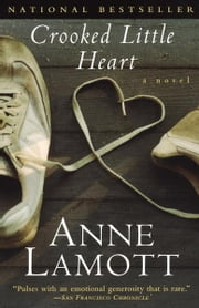 Crooked Little Heart - A Novel ebook by Anne Lamott